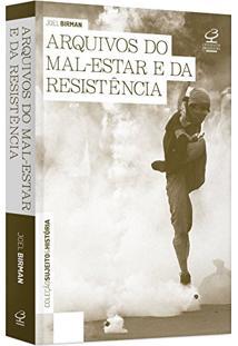 Arquivos Do Mal-Estar E Da Resistência - Coleção Sujeito E História