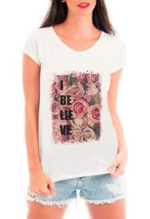 Camiseta Bata Criativa Urbana Believe Flowers Acreditar Flores - Feminino-Branco