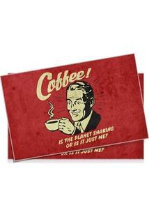 Jogo Americano Coffee Is The Planet Shaking Café Vintage - 2 Pecas