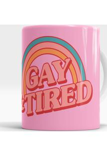 Caneca Gay And Tired