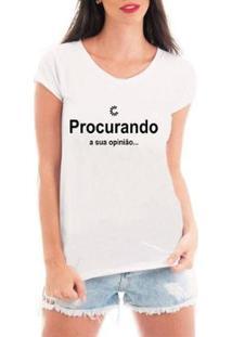 Camiseta Criativa Urbana Procurando Sua Opinião Feminina - Feminino-Branco