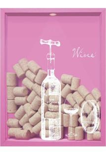 Quadro Porta Rolhas De Vinho Wine Garrafa 32X42X4Cm Rosa