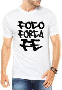 Camiseta Criativa Urbana Frases Criativas Foco Força E Fé - Masculino