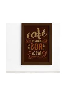 Quadro Cozinha Café É Uma Boa Ideia Moldura Marrom 22X32Cm