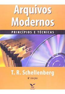 Arquivos Modernos. Princípios E Técnicas