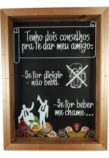 Quadro Porta Rolhas De Vinho Tenho Dois Conselhos Pra Te Dar 35X25Cm Moldura Em Madeira – Art Frame