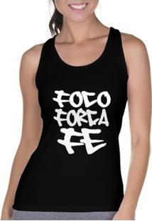 Camiseta Regata Criativa Urbana Foco Força Fé Cavada - Feminino-Preto