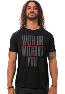 Camiseta Masculina With Or Without You Preto B