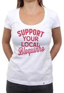 Support Your Local Bloquinho - Camiseta Clássica Feminina