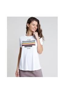 "Blusa Feminina Be The Rainbow"" Manga Curta Decote Redondo Branca"""