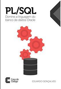 Ebook Pl/Sql: Domine A Linguagem Do Banco De Dados Oracle