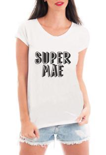 Camiseta Criativa Urbana Gestantes - Grávidas Super Mãe Engraçadas Branco