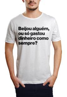 Camiseta Hunter Beijou Alguém Ou Só Gastou Dinheiro Branca