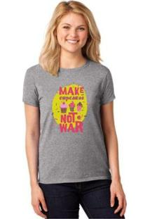 Camiseta T-Shirt Make Cupcakes Not War Baby Look Feminina - Feminino-Cinza
