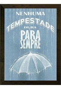 098004451 ... Quadro Decorativo 24X33 Nenuma Tempestade Dura Para Sempre Art E Cia -  Natural