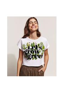 "Blusa Feminina Cropped Let´S Grow Green"" Manga Curta Off White"""