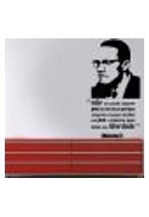 Adesivo De Parede Frase Malcolm X 2 - M 92X50Cm
