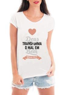 Camiseta Criativa Urbana Deus Transforma O Mal Em Bem - Feminino-Branco
