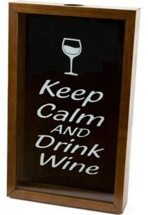 Quadro Porta Rolha De Vinho De Madeira Naturals Keep Calm And Drink Wine - Unissex