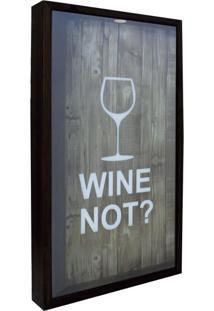 Quadro Porta Rolhas Wine Not Imbuia