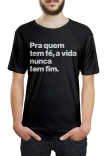 Camiseta Hunter Pra Quem Tem Fé, A Vida Nunca Tem Fim Preta