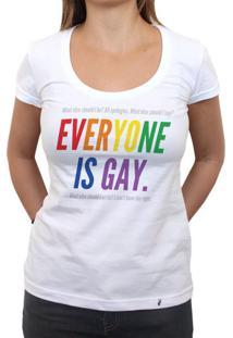 Everyone Is Gay - Camiseta Clássica Feminina