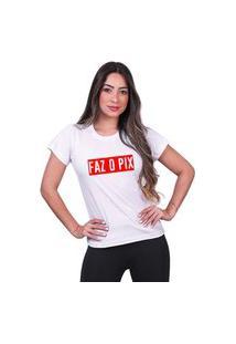 Tshirt Basica Faz O Pix Algodão Camisa Feminina