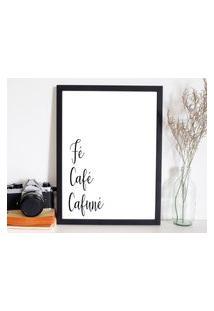 Quadro Decorativo Fé, Café, Cafuné. Preto - 20X30Cm