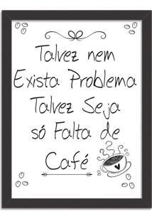 Quadro Decorativo Branco Problema É A Falta De Café Preto - Grande