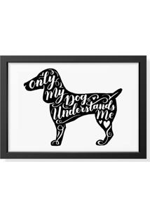 Quadro Decorativo Dog Understand Me Preto