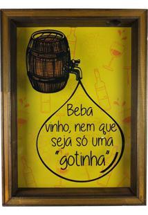 Quadro Porta Rolhas Decorativo Madeira Beba Vinho Nem Que Seja Só Uma Gotinha