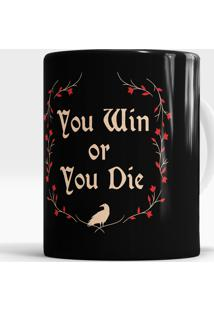Caneca You Win Or You Die