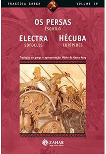 Os Persas, Electra, Hécuba (Tragédia Grega *)
