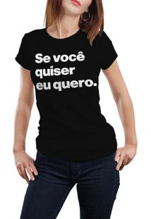 Camiseta Hunter Se Você Quiser, Eu Quero Preta