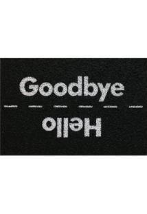 Capacho Hello Goodbye 40Cm X 60Cm Único