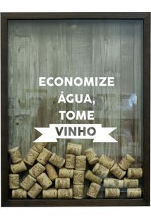 Quadro Porta Rolhas De Vinho Economize Água Betume