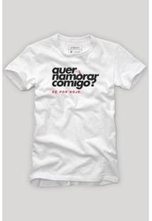 Camiseta Reserva Carnaval Quer Namorar Comigo Masculina - Masculino-Branco