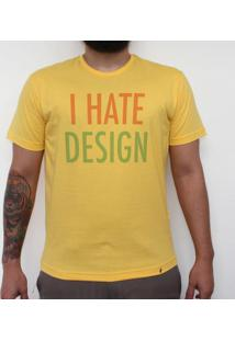 I Hate Design - Camiseta Clássica Masculina