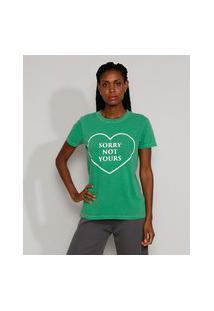 "T-Shirt Feminina Mindset Coração Sorry Not Yours"" Manga Curta Decote Redondo Verde"""
