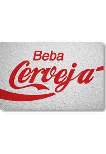 Tapete Capacho Beba Cerveja - Branco