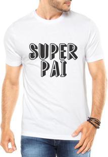 Camiseta Criativa Urbana Super Pai Presente Papai Branca