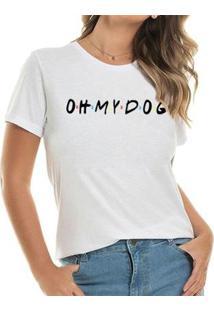 Camiseta Oh My Dog Friends Feminina - Feminino-Branco