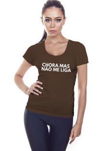 Camiseta Feminina Garota Sideral Chora Mas Não Me Liga - Kanui
