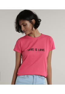 "Blusa Feminina ""Love Is Love"" Manga Curta Decote Redondo Pink"