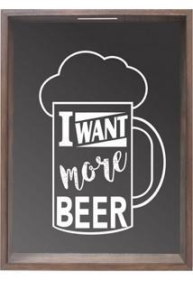 Quadro Porta Rolhas E Tampinhas I Want More Beer Madeira