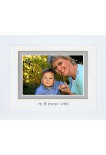 Porta-Retrato Baby Decor Avós Branco 10X15Cm