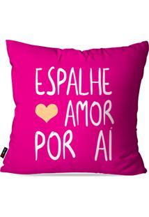 Capa De Almofada Pump Up Decorativa Avulsa Pink Frases Espalhe Amor Por Aí 45X45Cm