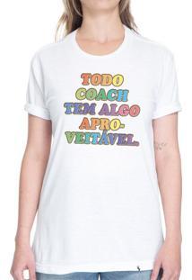 Todo Coach Tem Algo Aproveitável - Camiseta Basicona Unissex