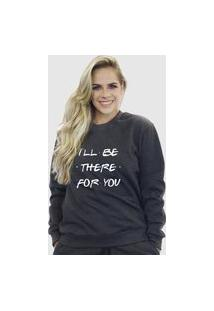 Blusa Moletom Feminino Moleton Básico Suffix Cinza Escuro Estampa Ill Be There For You
