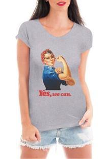 Camiseta Criativa Urbana Yes We Can Mulheres Independentes Poderosas - Feminino-Cinza
